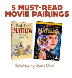 {5 Must-Read Movie Pairings} Love this selection from Roald Dahl. Matilda is one of my favorites! Do you have a favorite book/movie combo?