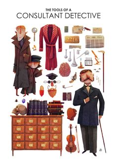 """""""This illustration was made for the upcoming exhibition """"Oficis Extraordinaris"""", which will be part of the 2013 Valencia Book Fair. The theme, as you'll have guessed, was to portray an """"extraordinary profession"""" from a book. My choice was, of course, Sir Arthur Conan Doyle's Sherlock Holmes, world's first and only consultant detective.""""Tools of a Consultant Detectiveby David Fernandez Huerta"""