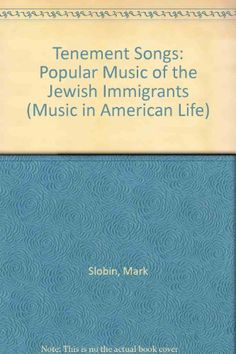 Tenement Songs: The Popular Music of the Jewish Immigrants (Music in American Life) by Mark Slobin http://www.amazon.com/dp/0252008936/ref=cm_sw_r_pi_dp_yIH5ub0BA8TCM