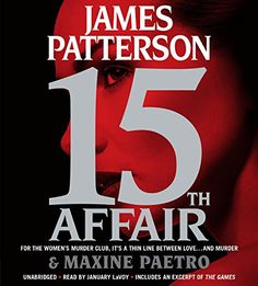 """15th Affair, by James Patterson and Maxine Paetro (2016). """"Thrown into a tailspin and fighting against powerful enemies trying to protect their operatives and conceal the truth at all costs, Lindsay turns to the Women's Murder Club for help as she desperately searches for the elusive, and deadly, blonde before she loses Joe for good."""" (Website)"""