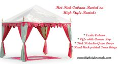 Hot Pink Cabana is available on rent at High Style Rentals. For more details visit website.