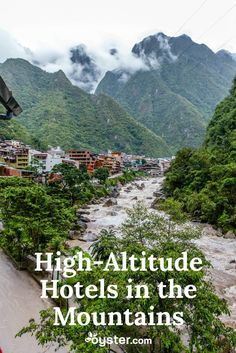 It should come as no surprise that if you want to get high -- in elevation, of course -- you'll need to head to the mountains. There are many popular destinations around the world that sit more than a mile above sea level, from historic archeological sites like Machu Picchu to ski destinations like Aspen, Colorado. Here, we name six hotels that are perched more than 5,280 feet above sea level.