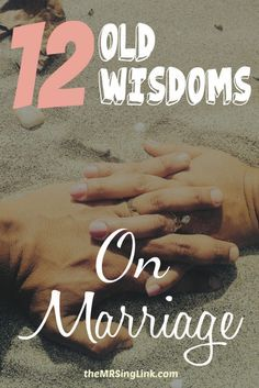 12 Old Wisdoms On Marriage