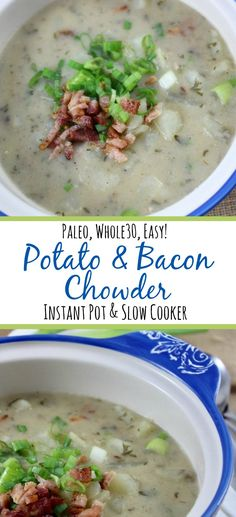 and Paleo Potato and Bacon Chowder: Instant Pot and Slow Cooker Variatio. - and Paleo Potato and Bacon Chowder: Instant Pot and Slow Cooker Variations – Whole Kitche - Healthy Soup Recipes, Real Food Recipes, Crockpot Recipes, Bacon Recipes, Party Recipes, Recipes Dinner, Potato Recipes, Breakfast Recipes, Sin Gluten