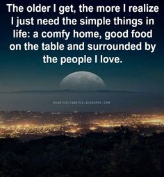 The simple things in life.