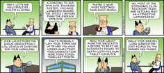 Created by Scott Adams, Dilbert is about the world's most famous -- and funny -- dysfunctional office. Dilbert Cartoon, Dilbert Comics, Quantified Self, Self Pictures, Scott Adams, Website Features, Good Humor, New Theme, Humor