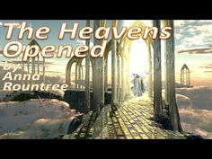 The Heavens Opened by Anna Rountree - YouTube Heaven Is Real, Heavens, Anna, Songs, Truths, Youtube, Audio, Wisdom, Inspirational