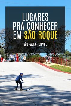 Dicas de lugares pra conhecer em São Roque, interior de São Paulo