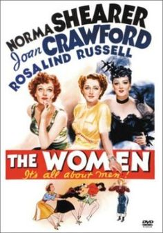 The Women (1939) - movie about marriage, relationships, divorce BUT not one man in film!!
