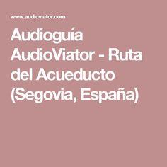 Audioguía AudioViator - Ruta del Acueducto (Segovia, España) Prado, Madrid, Girls, Art History, Swords, Paths, Museums, Cities, Viajes