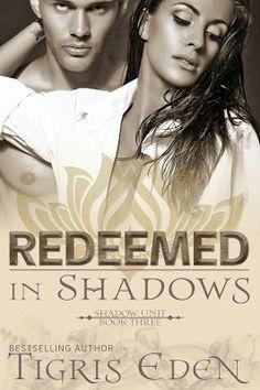 Redeemed In Shadows (Shadow Unit #3) by Tigris Eden