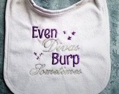 Even Divas Burp Sometimes - Machine Embroidery Design - Baby Embroidery, Embroidery Monogram, Embroidery Ideas, Baby Girl Items, Baby Girl Gifts, Burp Rags, Burp Cloths, Best Baby Bibs, Baby Crafts