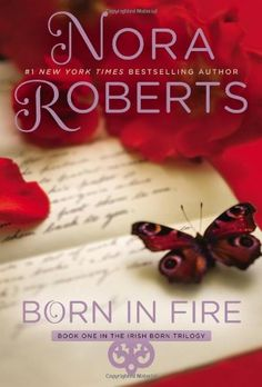 Born in Fire: The Born In Trilogy #1 (Concannon Sisters) by Nora Roberts http://www.amazon.com/dp/0425266095/ref=cm_sw_r_pi_dp_B31Gub1CZKX5R