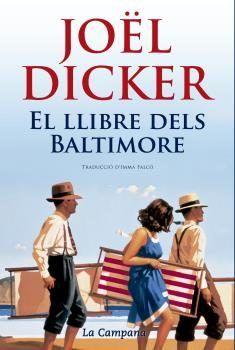 El llibre dels Baltimore - Joël Dicker - 9788416457328