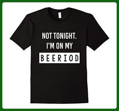 Mens Not Tonight I'm On My Beeriod - Funny Beer T-Shirt Large Black - Food and drink shirts (*Amazon Partner-Link)