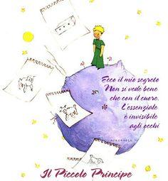 Che tu sia piccolo principe o piccola principessa non guardare con gli occhi ma contempla con il cuore S.R