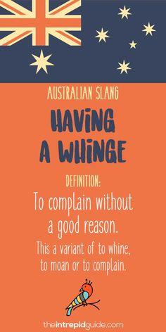 Aussie Slang Funny - Australian Slang - having a whinge Australian Memes, Aussie Memes, Australian English, Australian Slang Phrases, Australian Icons, Australia Facts, Iconic Australia, Australia Travel, Australian Expressions