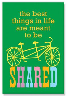 """Bicycle refrigerator magnet with a yellow tandem bike says """"The best things in life are meant to be shared"""". Bicycle Rims, Bicycle Decor, Bicycle For Two, Bike Humor, Cycling Quotes, Bike Quotes, Buy Bike, Bike Wheel, Bike Art"""