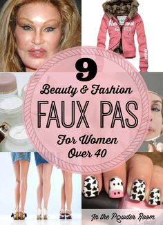 """9 Beauty & Fashion Faux Pas for Women Over 40. Listen up ladies, here's all you need to age gracefully and avoid the """"rode hard and put away wet"""" look. mistakes 