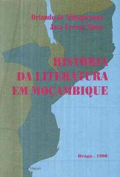 História da literatura em Moçambique / Orlando de Albuquerque, José Ferraz Motta - Braga : APPACDM Distrital de Braga, 1998