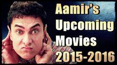 Aamir Khan Upcoming Movies   2015-2016  