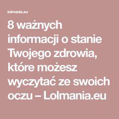 8 ważnych informacji o stanie Twojego zdrowia, które możesz wyczytać ze swoich oczu – Lolmania.eu