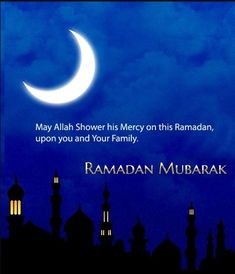 Ramadan Mubarak Wishes Cards: may Allah shower his mercy on this Ramadan, upon you and your family,