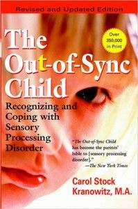 the out of sync child recognizing and coping with sensory processing disorder