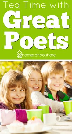 Tea Time with Great Poets from the Homeschool Share Blog