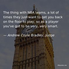 The thing with NBA teams, a lot of times they just want to get you back on the floor to play, so as a player you've got to be very, very smart. Shakespearean Tragedy, Normal Person, Your Back, Time Quotes, New Job, Getting Things Done, How To Run Longer, Nba, You Got This