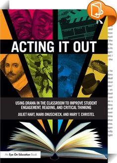 Acting It Out    ::  <P>In <I>Acting It Out, </I>you'll discover how to use drama in your ELA and social studies classrooms to boost student participation and foster critical thinking. With years of experience supervising arts integration programs in Chicago Public Schools, authors Juliet Hart, Mark Onuscheck, and Mary T. Christel offer practical advice for teachers in middle and high schools. Inside, you'll find…</P> <UL> <UL> <P> <LI>Group activities to improve concentration, harness...