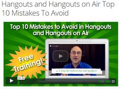 Hangouts and Hangouts on Air Top 10 Mistakes To Avoid