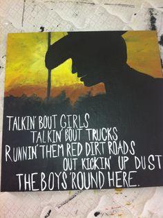 Talkin bout girls talkin bout trucks runnin them red dirt roads out kickin up dust the boys 'round here - Blake Shelton lyrics Sunset cowboy sillouhette painting