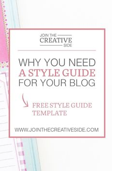 Why you need a style guide for your blog, and how to create one. | Join the creative side