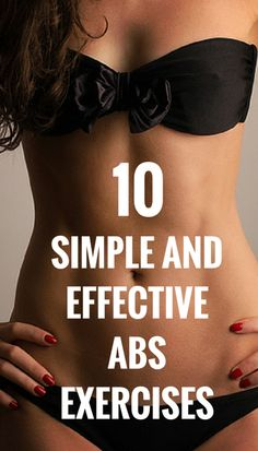 10 simple and effective abs exercises for women. #fitness #workout #health http://womenshealthandfitness.pw/10-simple-and-effective-abs-exercises-for-women/