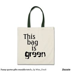 Funny quotes gifts reusable tote bags #funnyquotes #funnybags
