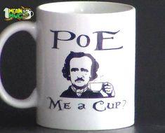 Poe Me A Cup Edgar Allan Poe Funny Coffee Mug- 11 oz Poe Coffee Mug Halloween Gift