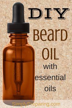 DIY Beard Oil Recipe With Essential Oils – Simply Preparing – Hair Style Homemade Beard Oil, Diy Beard Oil, Best Beard Oil, Mens Hairstyles With Beard, Hair And Beard Styles, Best Beard Growth, Beard Butter, Diy Gifts For Men, Oil Benefits