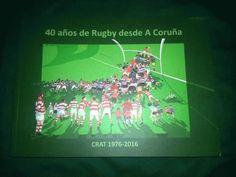 40 AÑOS DE RUGBY DESDE A CORUÑA : CRAT Coruña-Club de Rugby de Arquitectura Técnica, 1976-2016. --  A Coruña : Diputación Provincial de A Coruña, 2016. -- Ed. no venal. -- 307 p. : il. ; 21x30 cm. Rugby, Cgi, Detail, 40 Years, Football