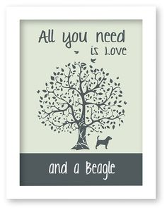 Beagle Art Print All You Need Is Love And A by DIGIArtPrints