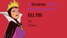 The Evil Queen from Snow White and the Seven Dwarfs:   21 Wicked Disney Valentine's Day Cards From Your Favorite Villains
