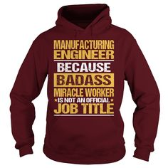 Awesome Tee For Manufacturing Engineer T-Shirts, Hoodies. Get It Now ==►…