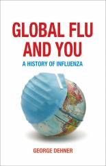 We all know the signs: chills, fever, sore throat, muscle aches, coughing. But while the flu may seem harmlessly similar to the common cold, influenza results in between 250,000 and 500,000 deaths every year in epidemics that can spread rapidly around the world. In pandemic years, the disease can kill millions. Click to see larger version.