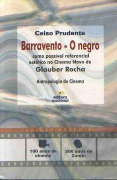 Celso Prudente, Barravento - O Negro, Nacional :: Aqui No Megaleitores Você Encontra Tudo Em Livros No Gênero Cinema