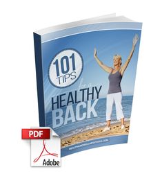 101 Tips for a Healthy Back - Health and Wellness Tools Medical Care, Medical Advice, Dukan Diet Food List, Inversion Therapy, Healthy Spine, Alexander Technique, Arthritis Relief, Best Positions, Senior Fitness