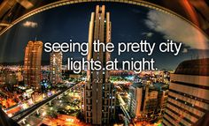 seeing the pretty city lights at night