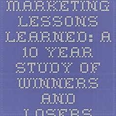 Marketing Lessons Learned: A 10 Year Study of Winners and Losers in High Tech Washington Software Association, Presidents Forum Engineering Firms, Winners And Losers, Lessons Learned, Presidents, Software, Washington, Study, Tech, Marketing