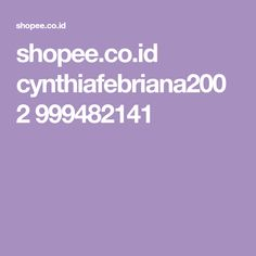 shopee.co.id cynthiafebriana2002 999482141