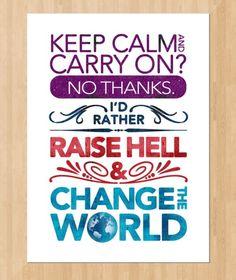 keep calm & change the world