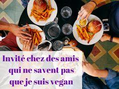 [Défi vegan] Je suis invitée à manger chez des amis, que faire ?
